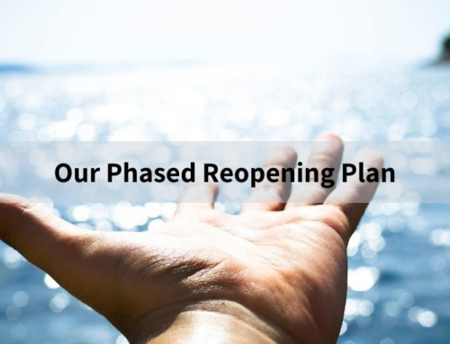 Our Phased Reopening Plan